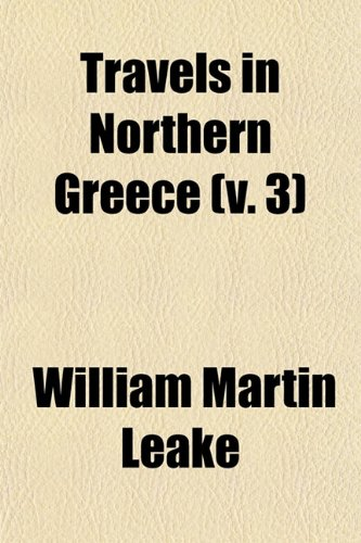 9781151226112: Travels in Northern Greece (Volume 3)