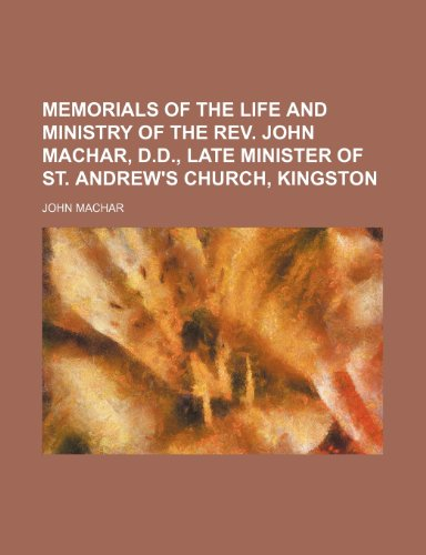 9781151232380: Memorials of the Life and Ministry of the REV. John Machar, D.D., Late Minister of St. Andrew's Church, Kingston