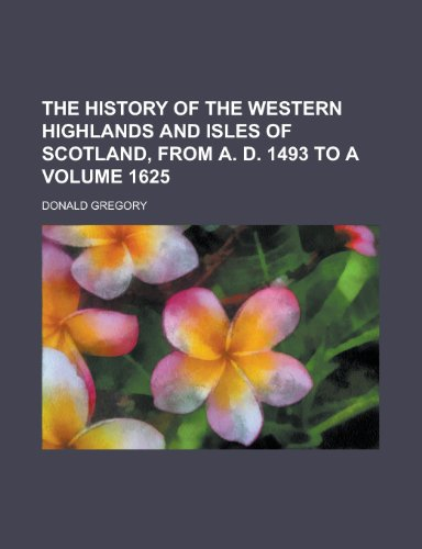 9781151237460: The History of the Western Highlands and Isles of Scotland, from A. D. 1493 to a