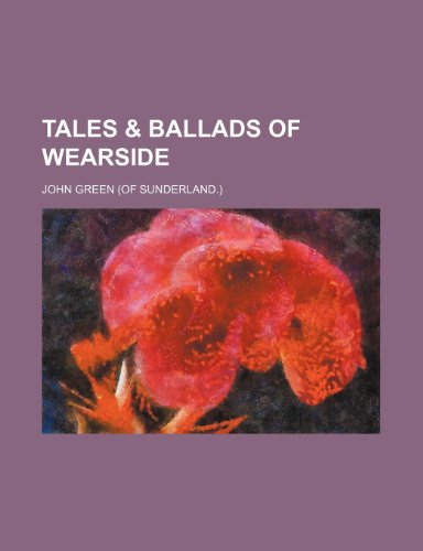 Tales & Ballads of Wearside (115124287X) by John Green