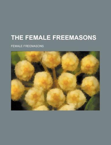 9781151257345: The Female Freemasons