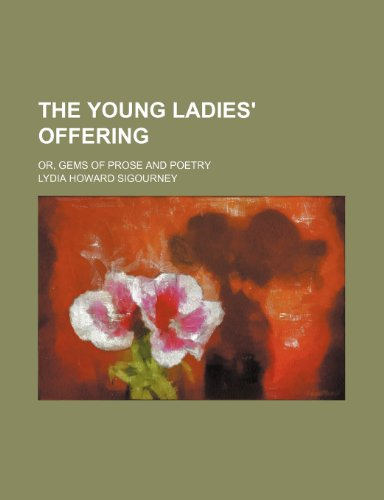 9781151258564: The Young Ladies' Offering; Or, Gems of Prose and Poetry