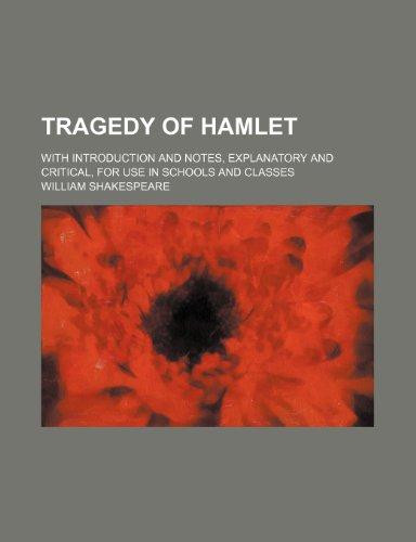 9781151259622: Tragedy of Hamlet; With introduction and notes, explanatory and critical, for use in schools and classes