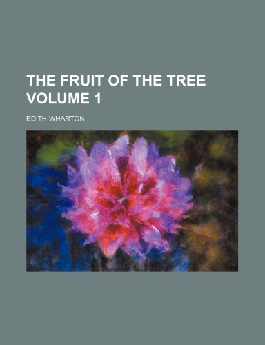 The fruit of the tree Volume 1 (1151264679) by Wharton, Edith