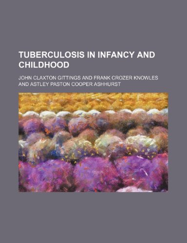9781151268334: Tuberculosis in Infancy and Childhood