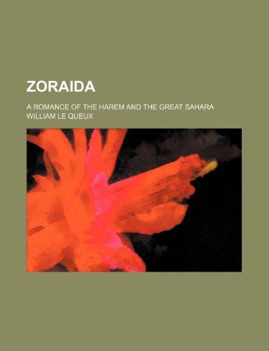 Zoraida; A Romance of the Harem and: William Le Queux