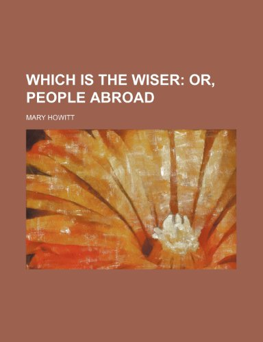 Which Is the Wiser; Or, People Abroad (1151275026) by Mary Howitt