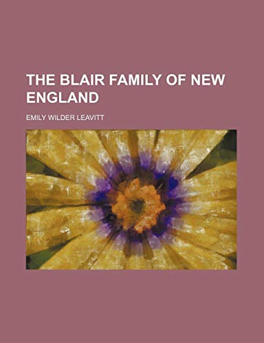 9781151279637: The Blair Family of New England
