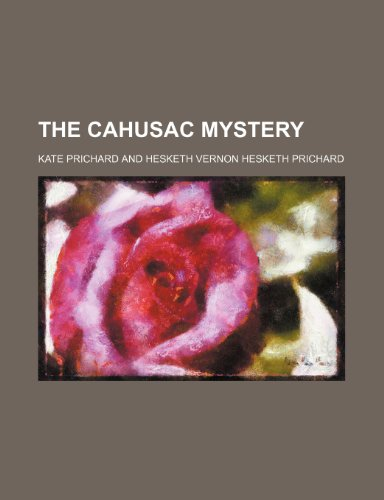 9781151280015: The Cahusac Mystery