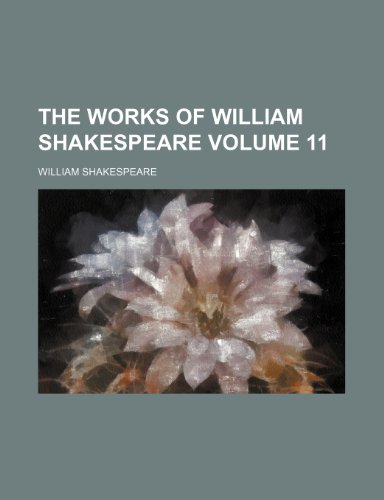 9781151280527: The works of William Shakespeare Volume 11