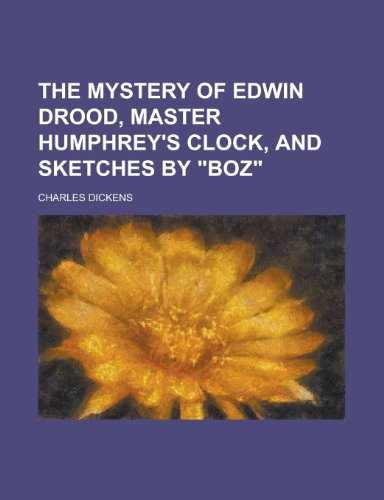 9781151282101: The Mystery of Edwin Drood, Master Humphrey's Clock, and Sketches by Boz