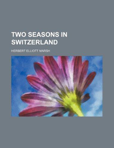 9781151289803: Two Seasons in Switzerland