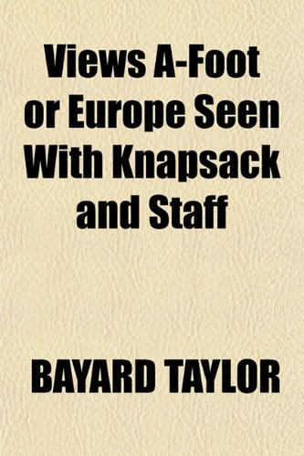 9781151290342: Views A-Foot or Europe Seen With Knapsack and Staff