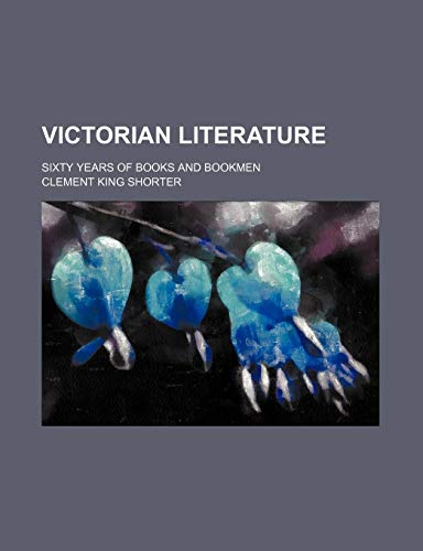 9781151294265: Victorian Literature; Sixty Years of Books and Bookmen