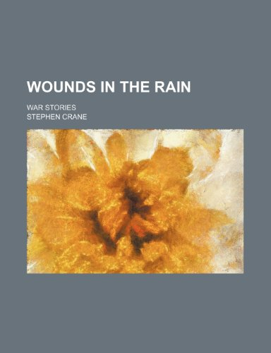 9781151297457: Wounds in the Rain; War Stories