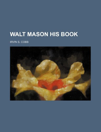 Walt Mason His Book (1151299707) by Irvin S. Cobb