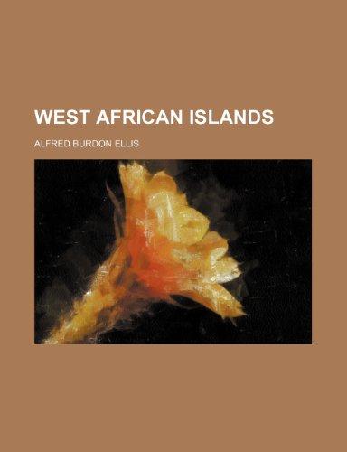 West African Islands: Ellis, Alfred Burdon