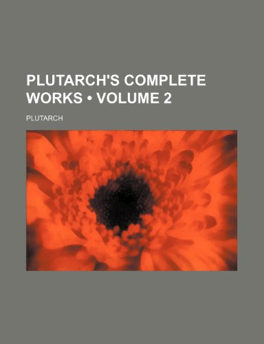 9781151301062: Plutarch's Complete Works (Volume 2)