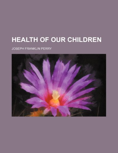 9781151316943: Health of Our Children
