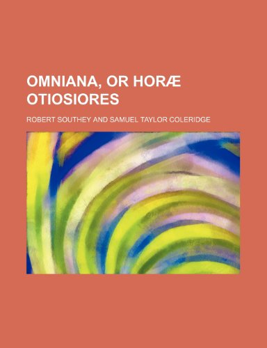 9781151322364: Omniana, or Horæ otiosiores