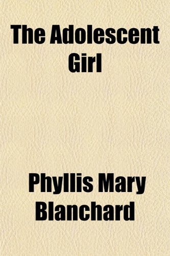 9781151329875: The Adolescent Girl