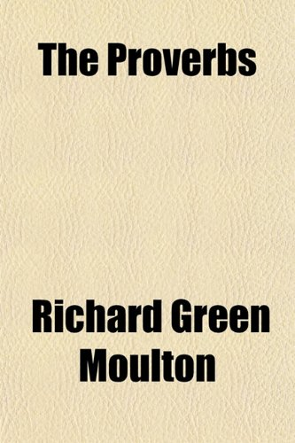 The Proverbs (115133300X) by Richard Green Moulton
