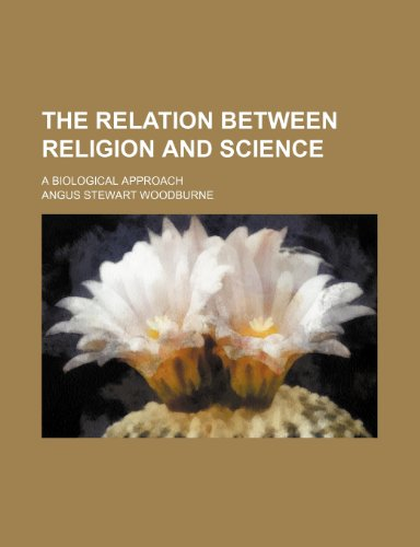 9781151333353: The Relation Between Religion and Science; A Biological Approach