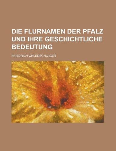 9781151335661: Die Flurnamen Der Pfalz Und Ihre Geschichtliche Bedeutung