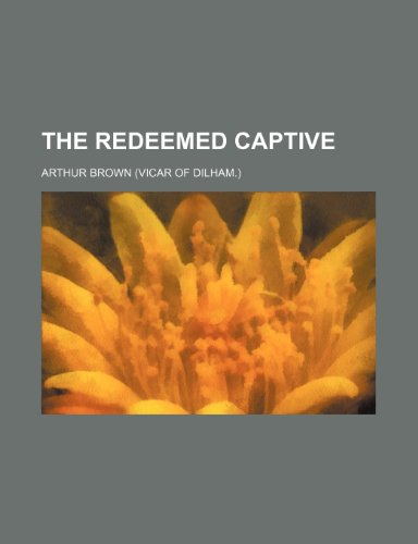 9781151336262: The redeemed captive