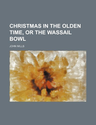 9781151346360: Christmas in the Olden Time, or the Wassail Bowl