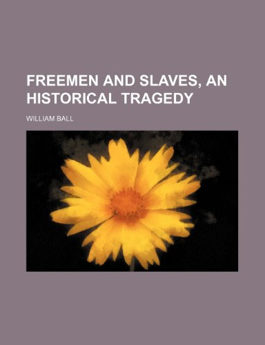 9781151349774: Freemen and slaves, an historical tragedy