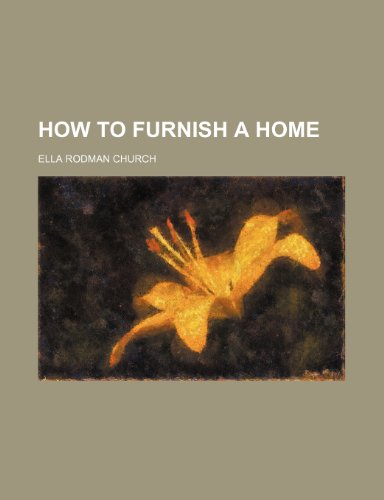 9781151352576: How to furnish a home