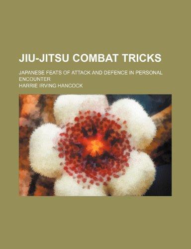 Jiu-Jitsu Combat Tricks: Hancock, Harrie Irving