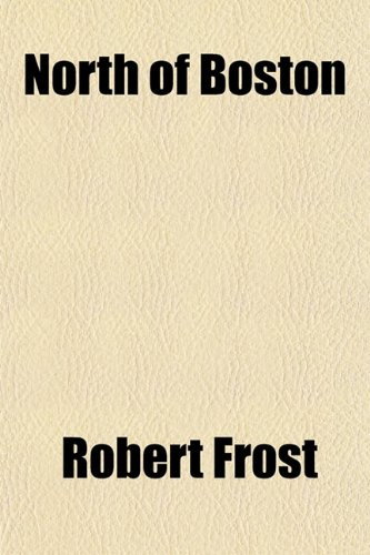 North of Boston (9781151359551) by Robert Frost