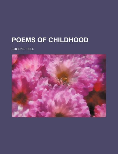 Poems of childhood (1151362492) by Eugene Field