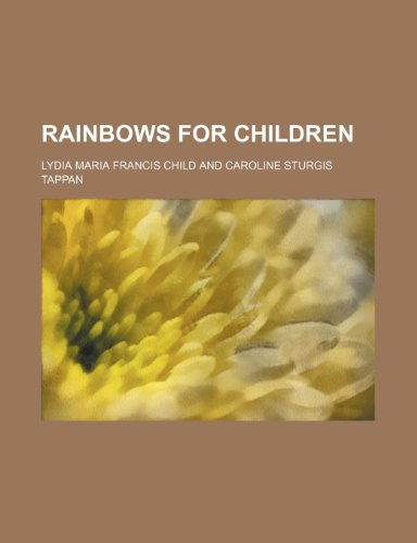 Rainbows for Children (1151363758) by Lydia Maria Francis Child