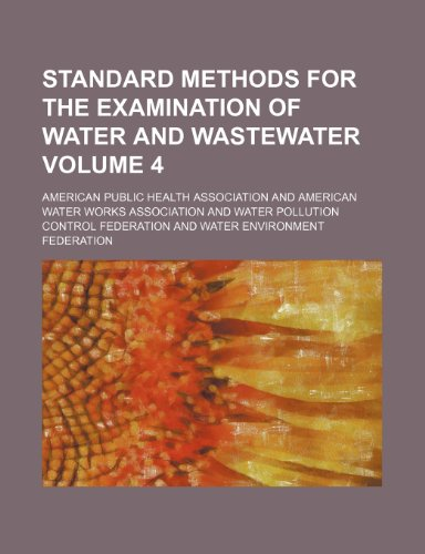 9781151367723: Standard methods for the examination of water and wastewater Volume 4