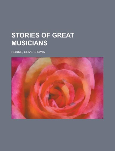 9781151368010: Stories of Great Musicians