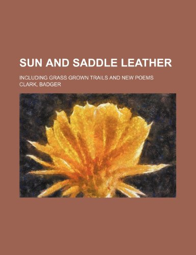 9781151368522: Sun and Saddle Leather; including Grass grown trails and new poems