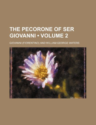 The Pecorone of Ser Giovanni (Volume 2) (1151377627) by Giovanni