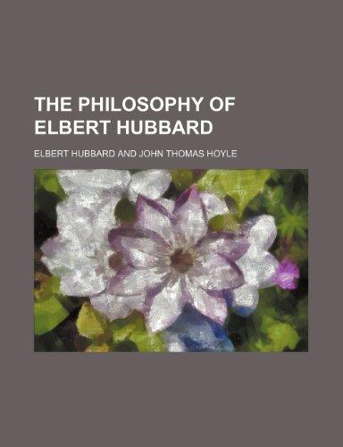 9781151377753: The Philosophy of Elbert Hubbard