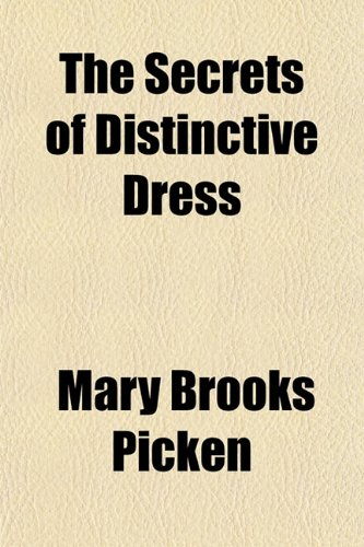 9781151379269: The Secrets of Distinctive Dress; Harmonious, Becoming, and Beautiful Dress, Its Value and How to Achieve It
