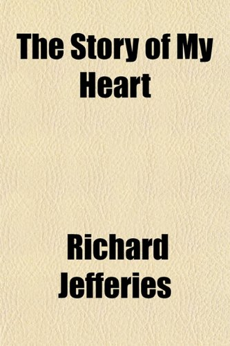 9781151380173: The Story of My Heart