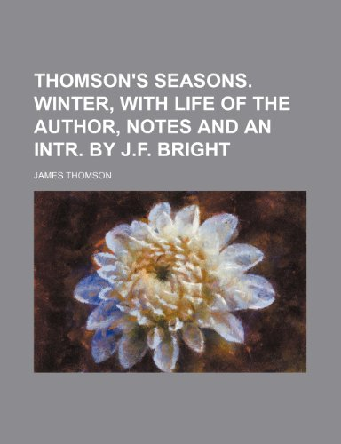 9781151382054: Thomson's Seasons. Winter, with Life of the Author, Notes and an Intr. by J.F. Bright