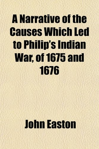 9781151388100: A Narrative of the Causes Which Led to Philip's Indian War, of 1675 and 1676