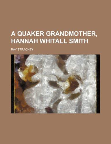 9781151388391: A Quaker Grandmother, Hannah Whitall Smith