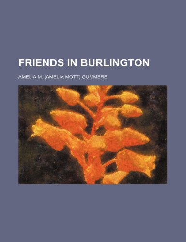 9781151393517: Friends in Burlington