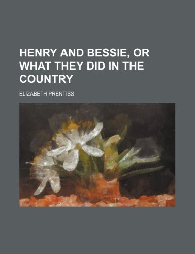 9781151394507: Henry and Bessie, or What They Did in the Country