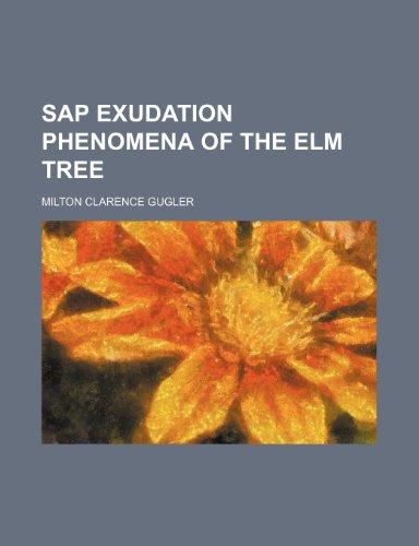 9781151403247: Sap Exudation Phenomena of the Elm Tree