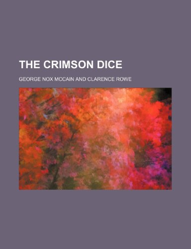 9781151406248: The crimson dice